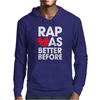 RAP WAS BETTER Mens Hoodie