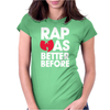 RAP WAS BETTER Womens Fitted T-Shirt