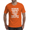 rather be someone shot Mens T-Shirt