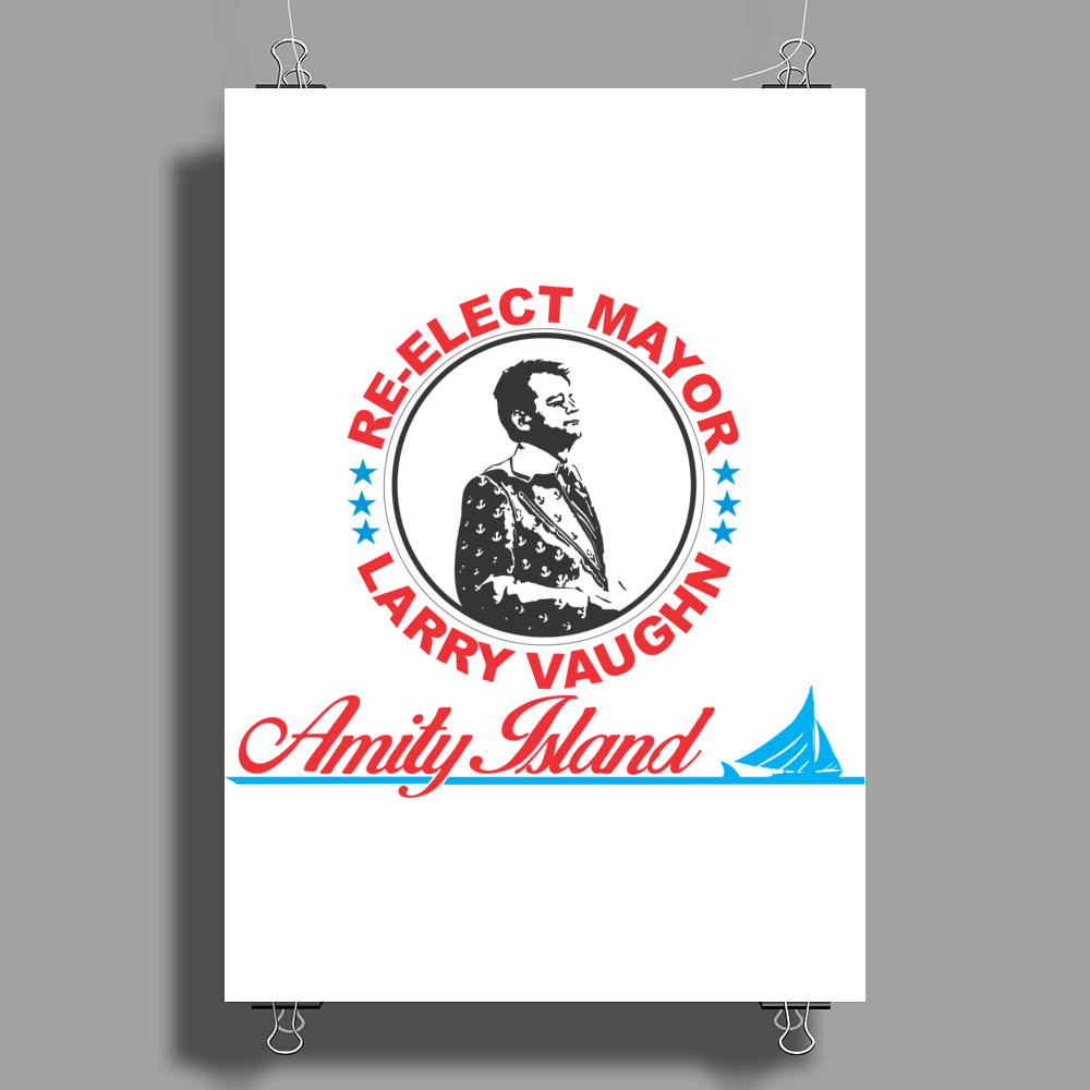 Re-Elect Mayor Larry Vaughn Poster Print (Portrait)