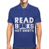 Read Books Not Shirts Mens Polo