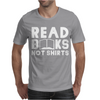 Read Books Not Shirts Mens T-Shirt
