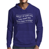 READ THE FIRST LINE WRONG Mens Hoodie