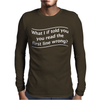 READ THE FIRST LINE WRONG Mens Long Sleeve T-Shirt