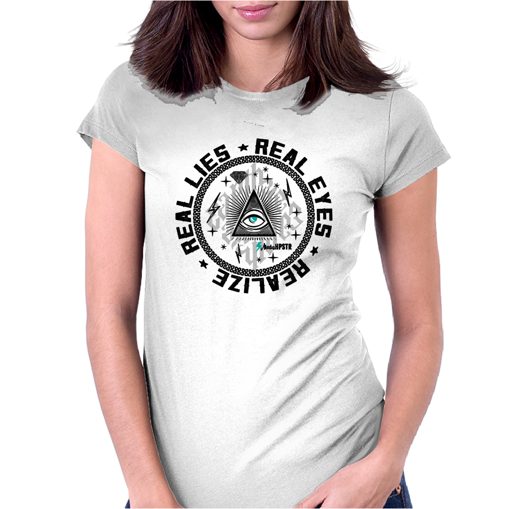 Real Eyes, Realize, Real Lies Womens Fitted T-Shirt