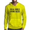 Real girls drink beer Mens Hoodie