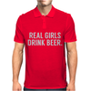 Real girls drink beer Mens Polo