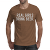 Real girls drink beer Mens T-Shirt