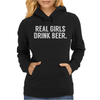 Real girls drink beer Womens Hoodie