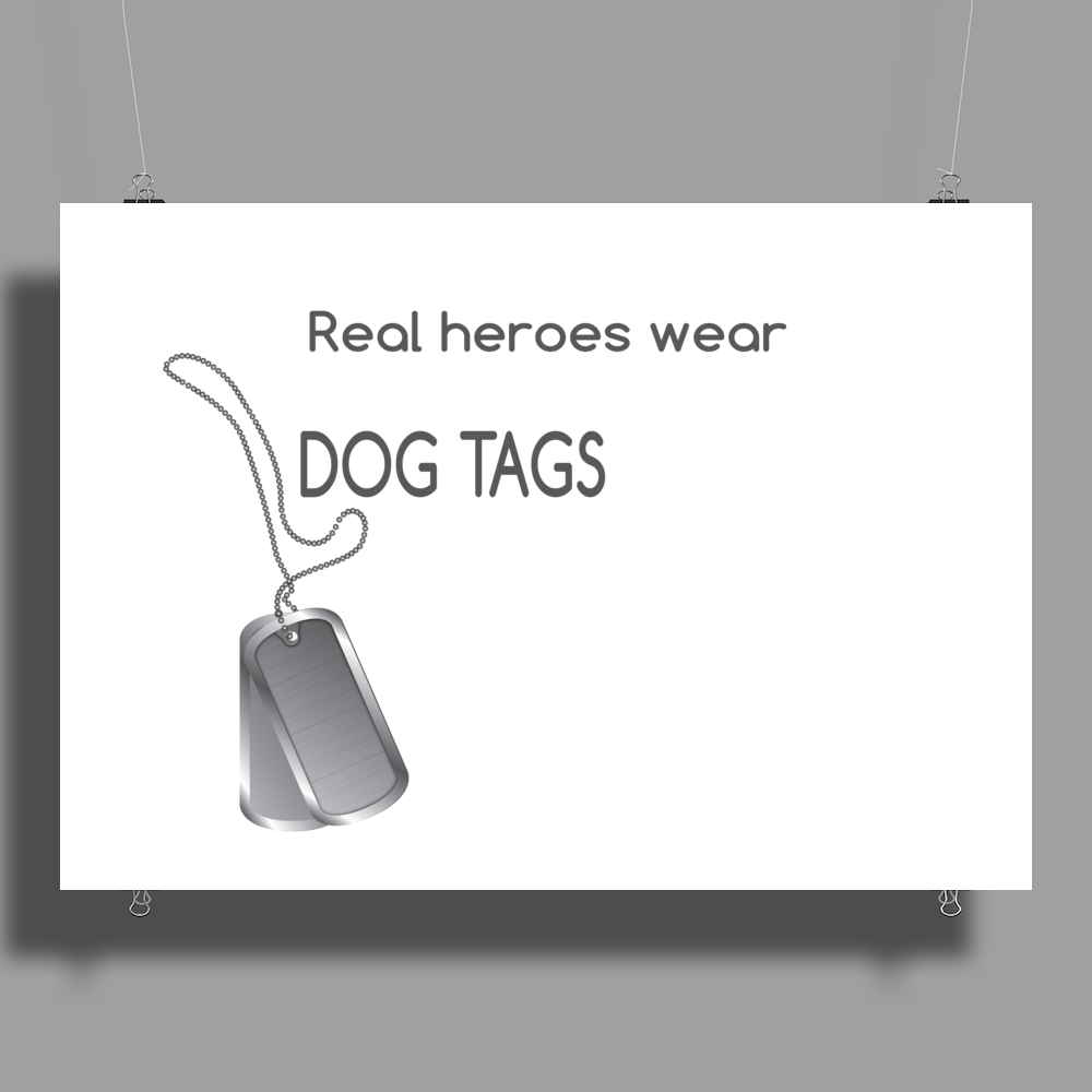 Real heroes wear dog tags Poster Print (Landscape)