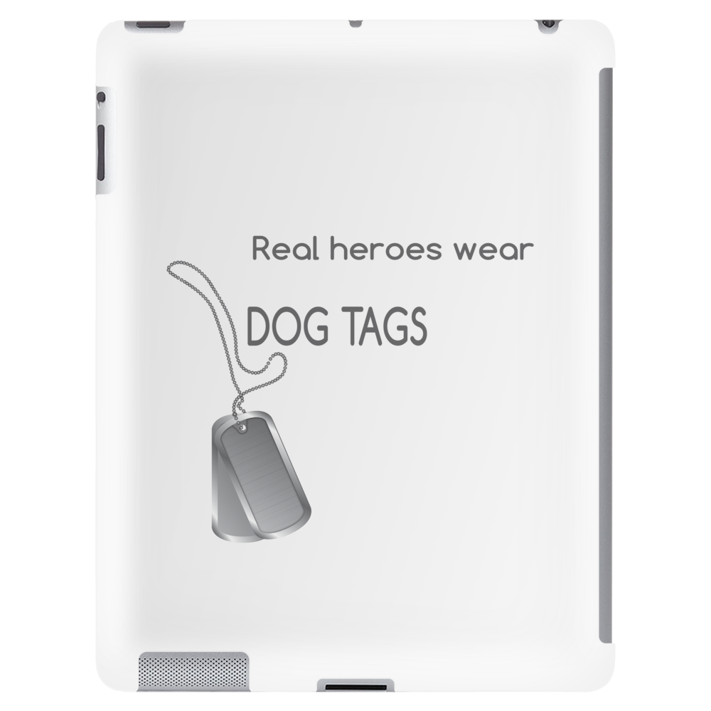 Real heroes wear dog tags Tablet