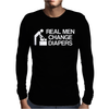real men change diapers Mens Long Sleeve T-Shirt