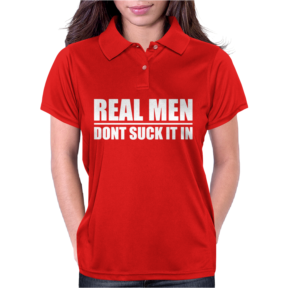 Real Men Don't Suck It In Womens Polo