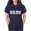 Real Men Hunt Their Food Womens Polo