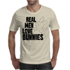 Real Men Love Bunnies Mens T-Shirt