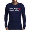 Real Men Make Girls Mens Long Sleeve T-Shirt