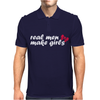 Real Men Make Girls Mens Polo