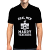 Real Men Marry Teachers Mens Polo