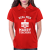 Real Men Marry Teachers Womens Polo