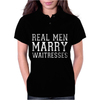 Real Men Marry Waitresses Womens Polo