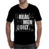 Real Men Quilt Mens T-Shirt