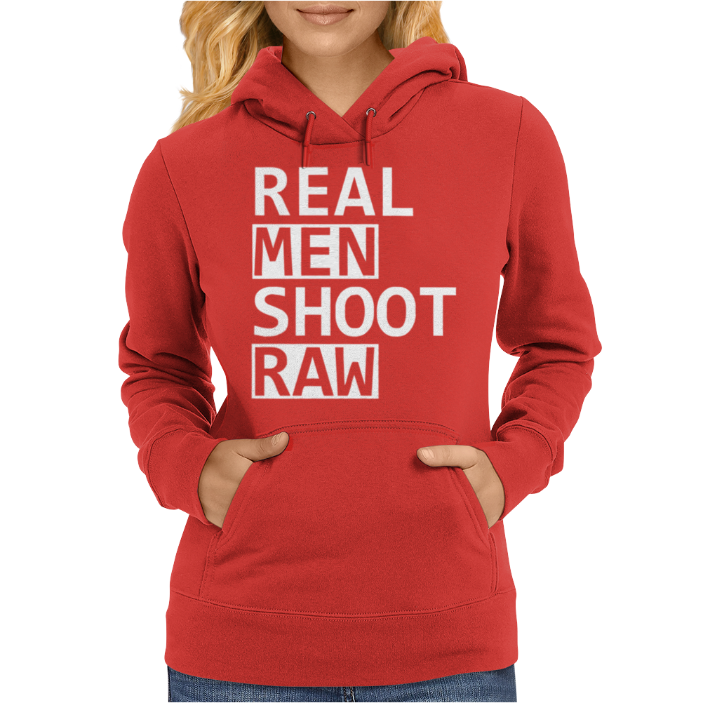 Real Men Shoot Raw Funny Photography Womens Hoodie