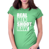 Real Men Shoot Raw Womens Fitted T-Shirt