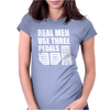 Real Men Use Three Pedals Womens Fitted T-Shirt