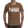 Real Women Make Twins Mens T-Shirt