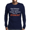 Real Women Watch Denver Broncos NFL Funny Fan Pride Men Black T-Shirt W1 Mens Long Sleeve T-Shirt