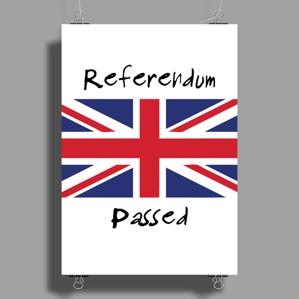 Referendum Passed. Poster Print (Portrait)