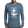 Refuse To Sink Boat Funny Mens Long Sleeve T-Shirt