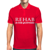 Rehab is for quitters Mens Polo