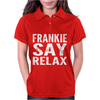 Relax Say Frankie Womens Polo