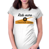 Ride more Womens Fitted T-Shirt