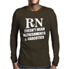 RN Doesn't Mean Refreshments and Narcotics Mens Long Sleeve T-Shirt