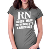 RN Doesn't Mean Refreshments and Narcotics Womens Fitted T-Shirt