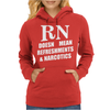 RN Doesn't Mean Refreshments and Narcotics Womens Hoodie