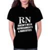 RN Doesn't Mean Refreshments and Narcotics Womens Polo