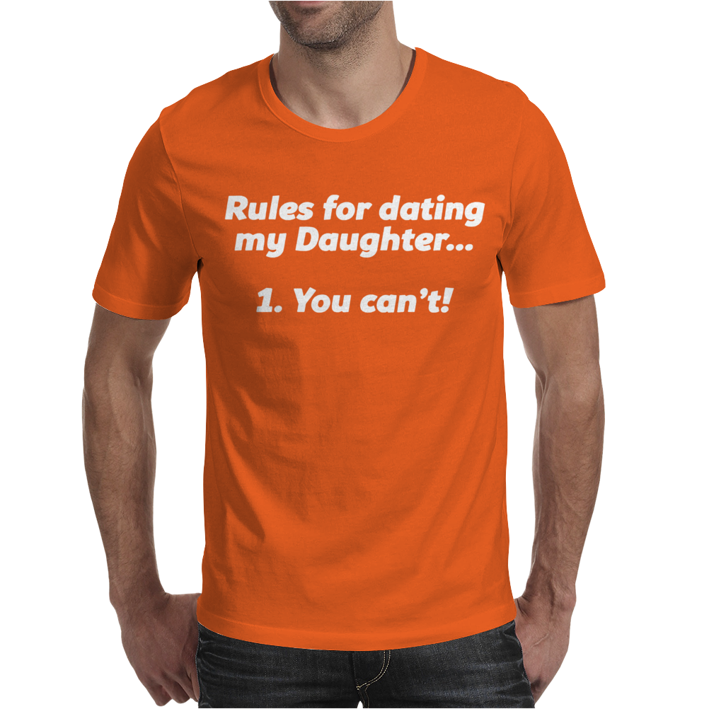 RULES FOR DATING MY DAUGHTER FUNNY Mens T-Shirt
