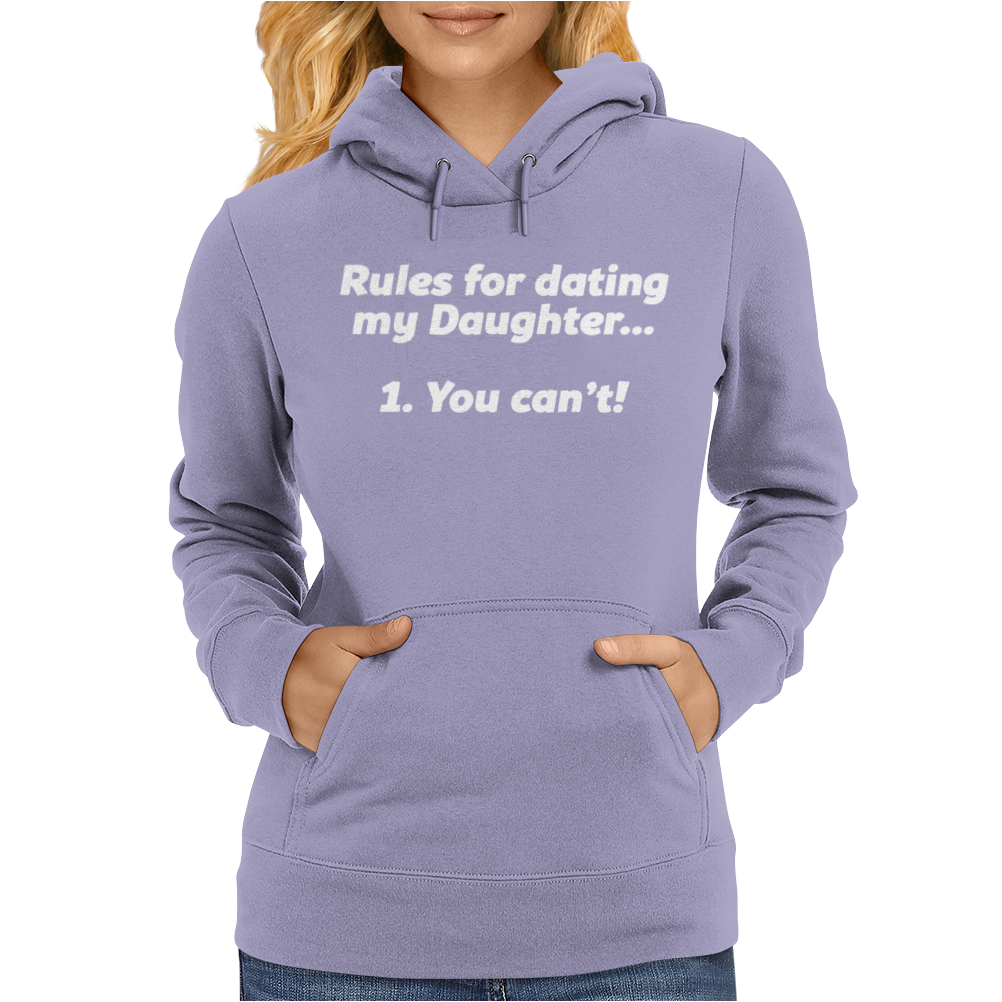 RULES FOR DATING MY DAUGHTER FUNNY Womens Hoodie