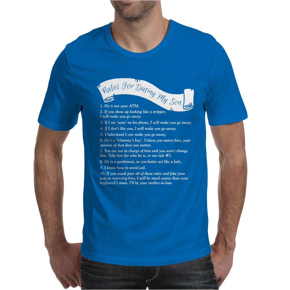 Rules For Dating My Son. Mens T-Shirt