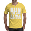 Run Like You Stole Something Mens T-Shirt