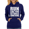 Run Like You Stole Something Womens Hoodie
