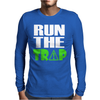 Run The Trap Mens Long Sleeve T-Shirt