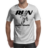 Run Until Death Mens T-Shirt