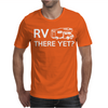 RV There Yet Mens T-Shirt
