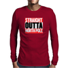 Santa is coming Straight Outta North Pole Mens Long Sleeve T-Shirt