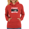 Santa is coming Straight Outta North Pole Womens Hoodie