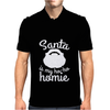Santa Is My Ho-Ho Homie Mens Polo